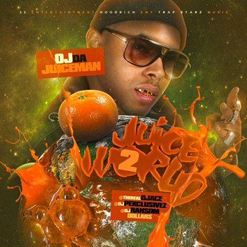 Juice World 2 - OJ Da Juiceman (DJ Ace, DJ P Exclusivez, DJ Ransom Dollars)