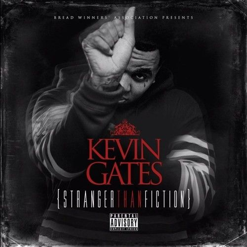 Stranger Than Fiction - Kevin Gates (Bread Winners Association)