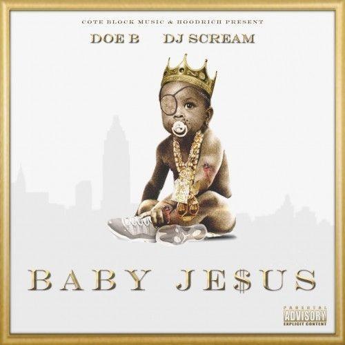 Baby Jesus - Doe B (DJ Scream)