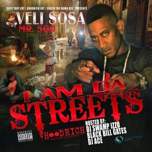 Veli Sosa - I Am Da Streets