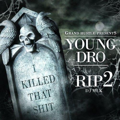 R.I.P. (I Killed That Shit) 2 - Young Dro (DJ MLK)