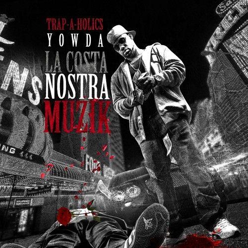 La Costa Nostra - Yowda (Trap-A-Holics)