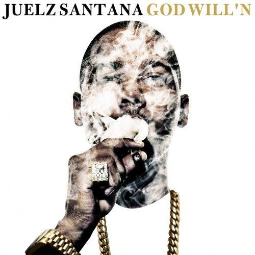 God Will'n - Juelz Santana