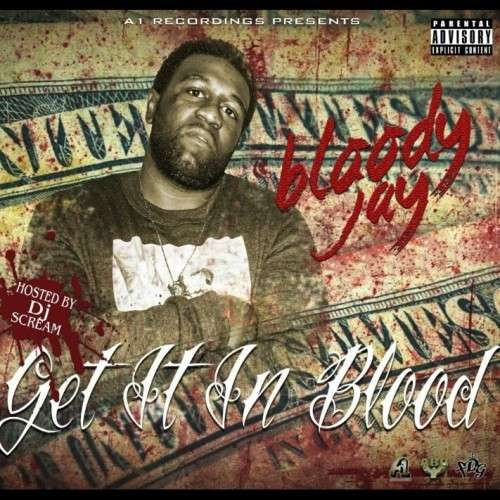 Bloody Jay - Get It In Blood