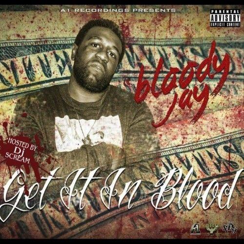 Get It In Blood - Bloody Jay (DJ Scream)