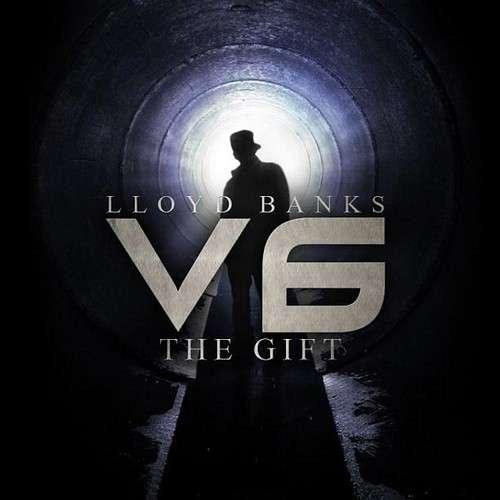 Lloyd Banks - V.6 (The Gift)