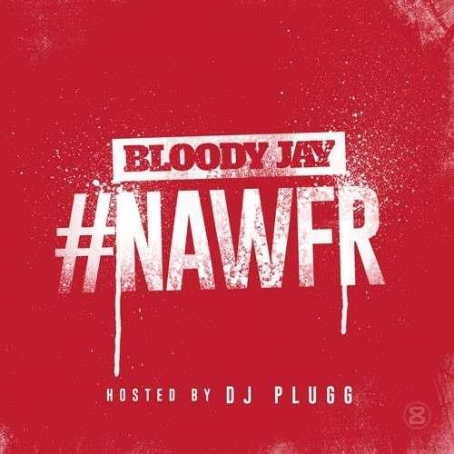 Bloody Jay - #NAWFR