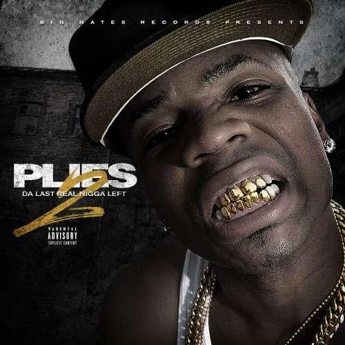 Plies - Da Last Real Nigga Left 2