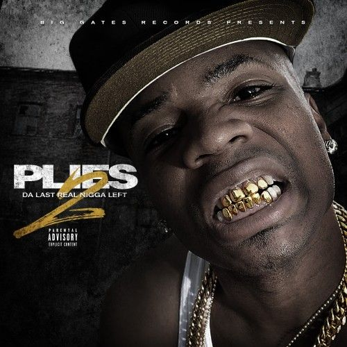 Da Last Real Nigga Left 2 - Plies (Big Gates Records)