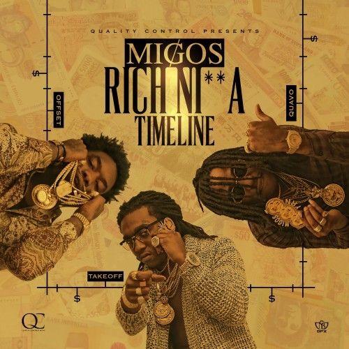Rich Nigga Timeline - Migos (Quality Control Music, DJ Durel)