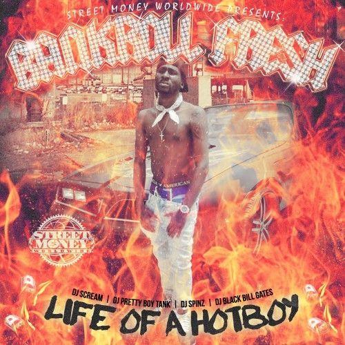 Life Of A Hot Boy - Bankroll Fresh (DJ Scream, DJ Pretty Boy Tank, DJ Spinz, Black Bill Gates)