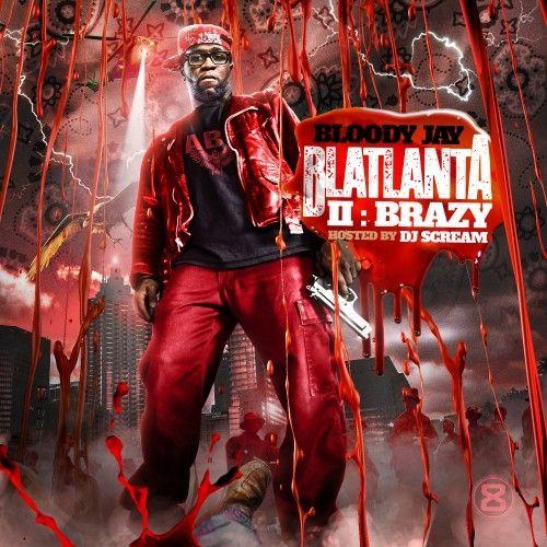 Blatlanta 2 - Bloody Jay (DJ Scream)