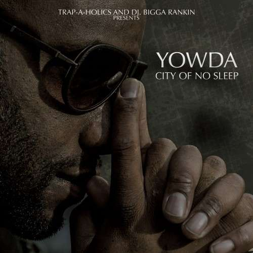 Yowda - City Of No Sleep