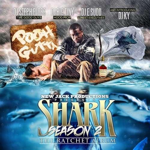 Pooh Gutta - Shark Season 2 (The Ratchet Album)