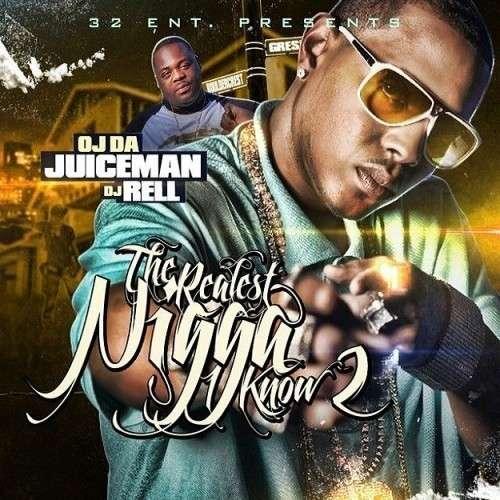 OJ Da Juiceman - The Realest Nigga I Know 2