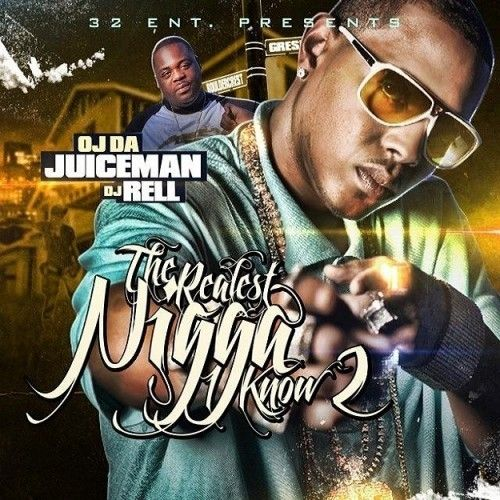 The Realest Nigga I Know 2 - OJ Da Juiceman (DJ Rell)