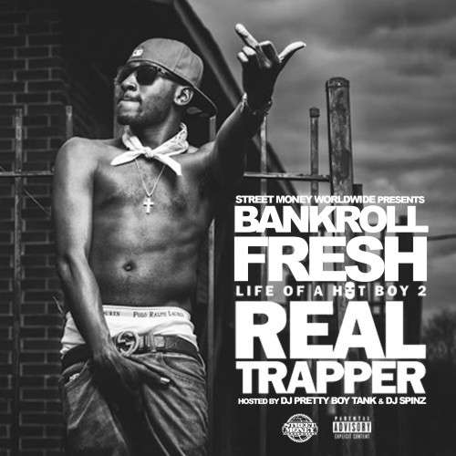 Bankroll Fresh - Life Of A Hot Boy 2 (Real Trapper)