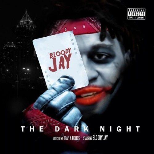 The Dark Night - Bloody Jay (Trap-A-Holics)