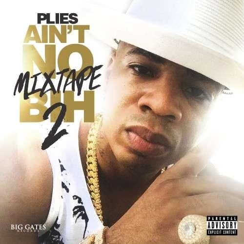 Plies - Ain't No Mixtape Bih 2