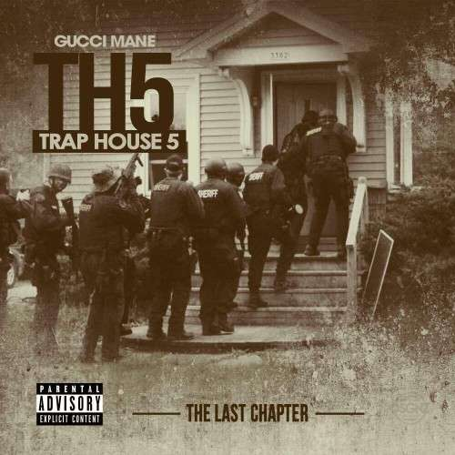Gucci Mane - Trap House 5 (The Final Chapter)