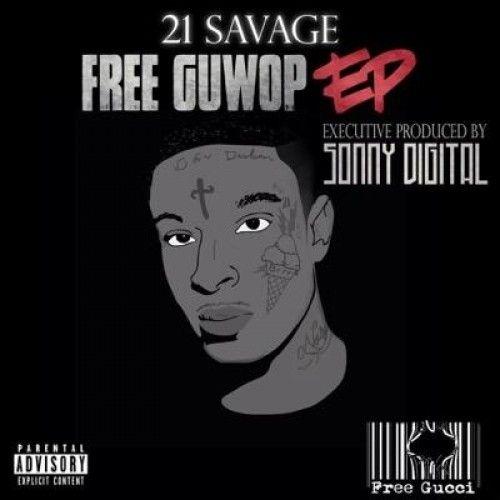 Free Guwop EP - 21 Savage