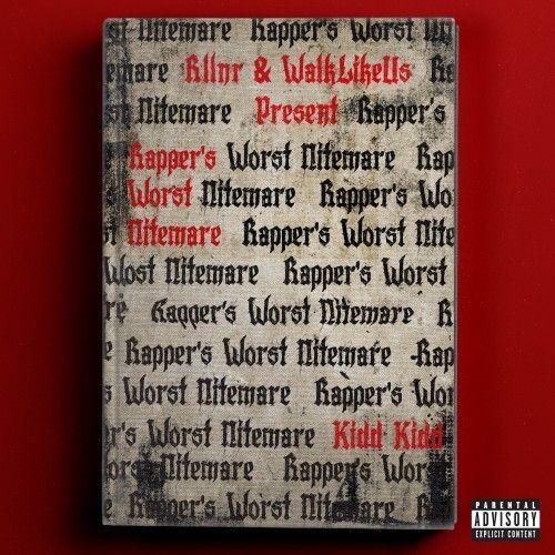 Rapper's Worst Nitemare - Kidd Kidd (WalkLikeUs)