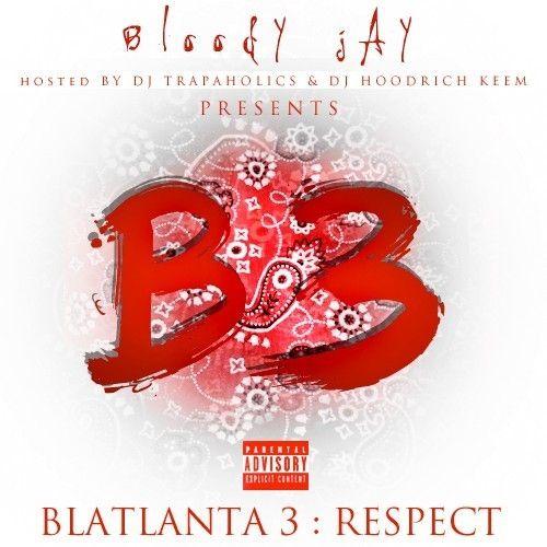 Blatlanta 3 - Bloody Jay (Trap-A-Holics, DJ Lil Keem)