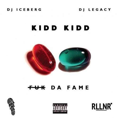 Kidd Kidd - F*k Da Fame