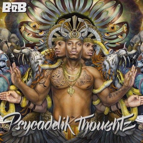 Psycadelik Thoughtz - B.o.B