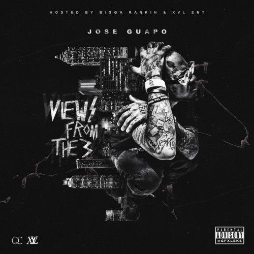 Views From The 3 - Jose Guapo (Bigga Rankin, XvL Ent.)