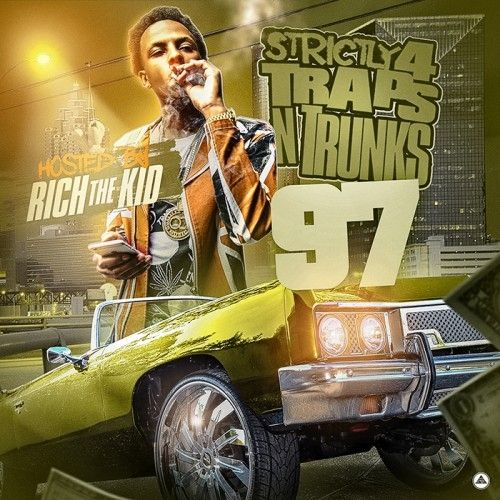 Strictly 4 The Traps N Trunks 97 (Hosted By Rich The Kid) - Traps-N-Trunks