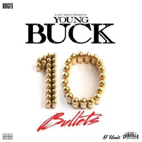 10 Bullets - Young Buck (DJ Whoo Kid)