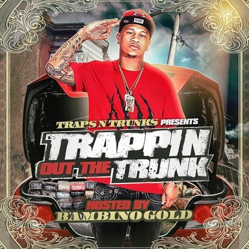 Trappin Out The Trunk (Hosted By Bambino Gold) - Traps-N-Trunks