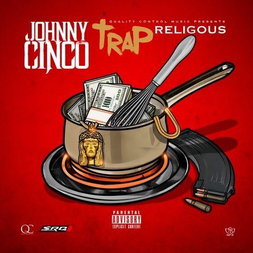 Trap Religious - Johnny Cinco