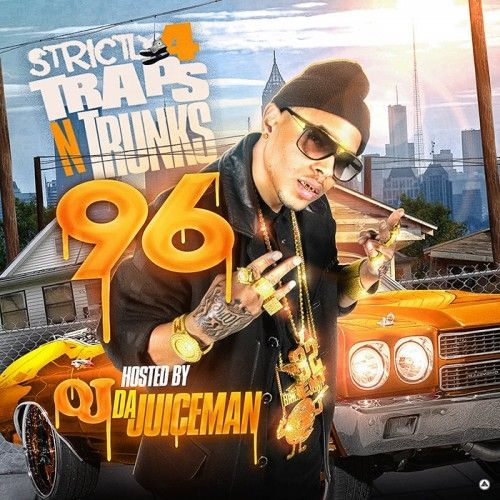 Strictly 4 The Traps N Trunks 96 (Hosted By OJ Da Juiceman) - Traps-N-Trunks
