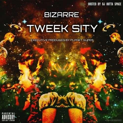 Bizarre - Tweek Sity