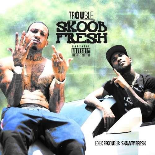 Trouble - Skoob Fresh