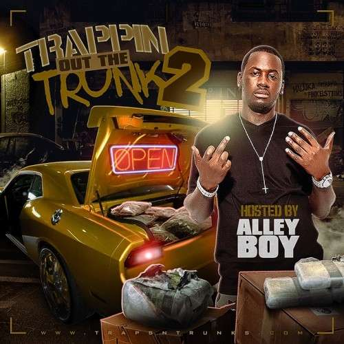 Various Artists - Trappin Out The Trunk 2 (Hosted By Alley Boy)
