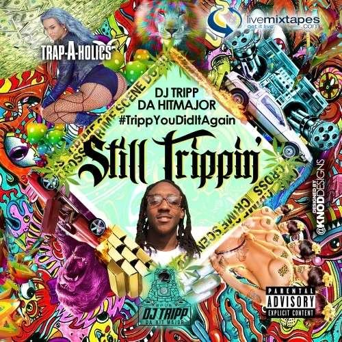 DJ Tripp Da Hit Major - #TrippYouDidItAgain 2