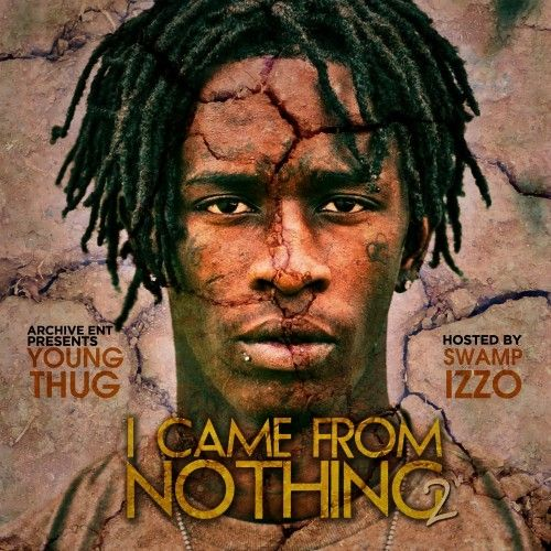 I Came From Nothing 2 - Young Thug (DJ Swamp Izzo)