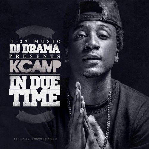 In Due Time - K Camp (DJ Drama)
