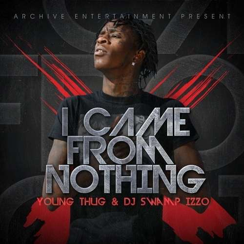 Young Thug - I Came From Nothing