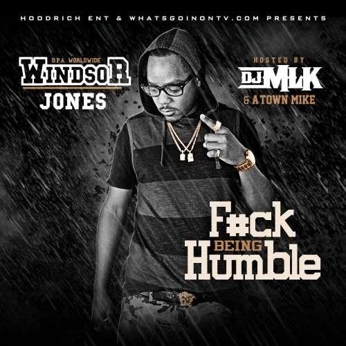 Windsor Jones - F*ck Being Humble