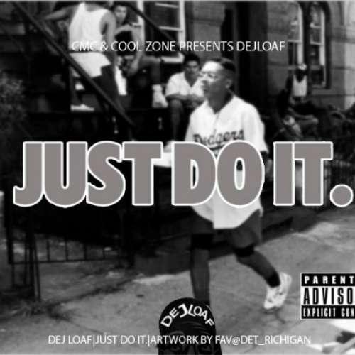 Dej Loaf - Just Do It