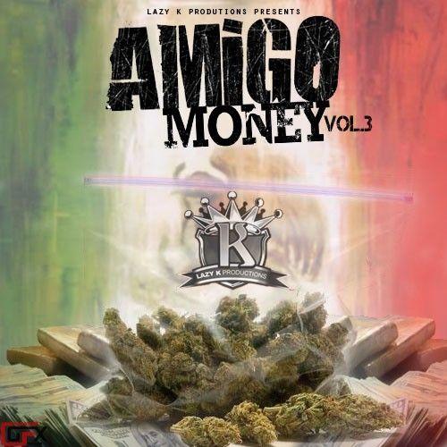 Amigo Money 3 - DJ Lazy K