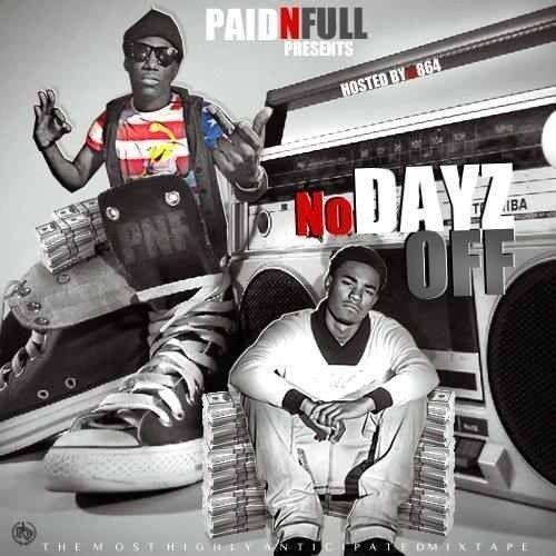 No Days Off - Paid N Full (DJ 864)