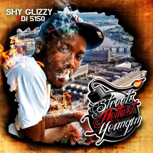 Shy Glizzy - Streets Hottest Youngin'