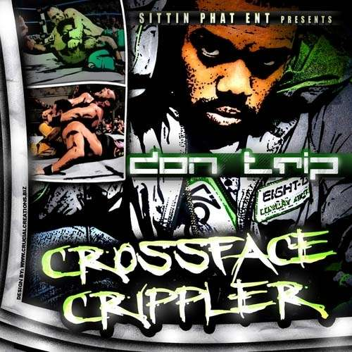 Don Trip - Crossface Crippler