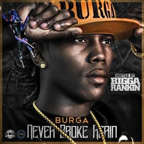 Burga - Never Broke Again