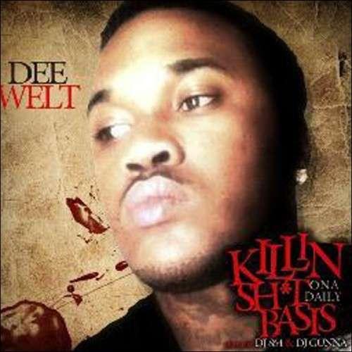 Dee Welt - Killin Sh*t On A Daily Basis